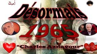 """""""Désormais"""" chanson de Charles Aznavour (avec paroles) thumbnail"""