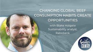 """Changing global beef consumption habits create opportunities"" with Blake Holgate"