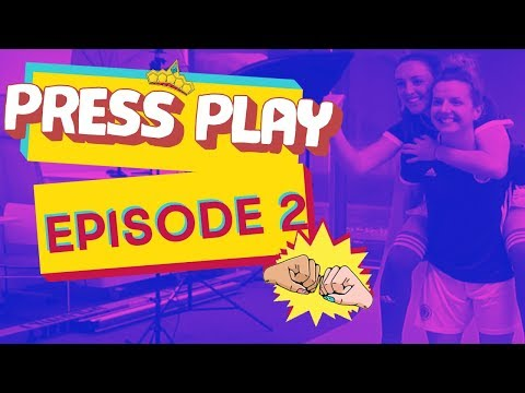 PRESS PLAY   EPISODE TWO