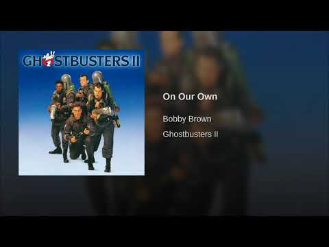 Bobby Brown On Our Own (Ghostbusters II Soundtrack)
