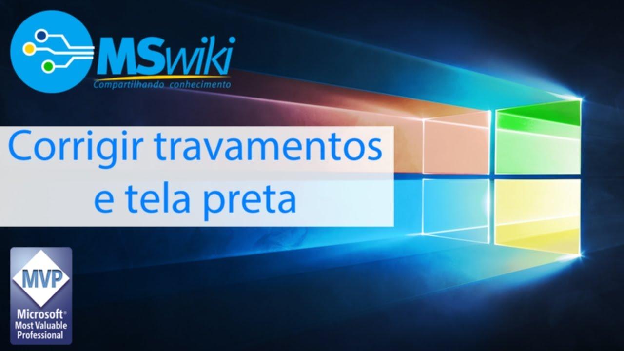 Corrigir Travamentos E Tela Preta No Windows Youtube