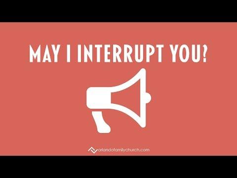 May I Interrupt You - Orlando Family Church LIVE