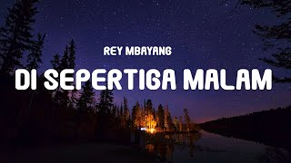 Download Lagu Rey Mbayang - Di Sepertiga Malam (Lyrics) mp3