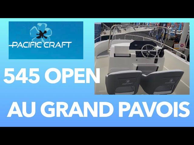 Pacific Craft 545 Open - Visite lors du salon du Grand Pavois 2021