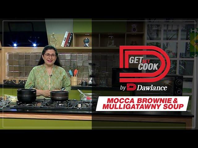 Get Set Cook   Chef Zarnak   Mocca Brownie   Mulligatawny Soup   EP 19   Dawlance