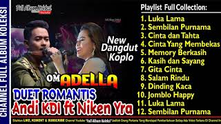 Duet Romantis ANDI KDI ft NIKEN YRA Dangdut Koplo OM ADELLA Terbaru 2019 Update