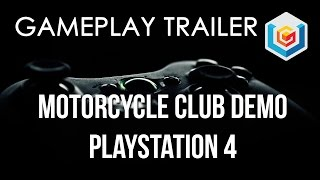Motorcycle Club PlayStation 4 Demo Gameplay Trailer