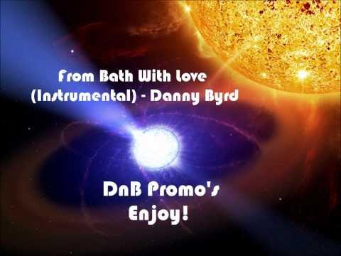 From Bath With Love - Danny Byrd [HD] (Instrumental)