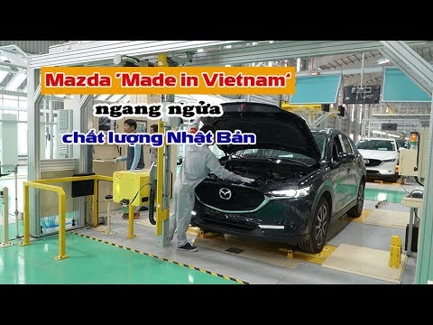 """So sánh chất lượng Mazda """"made in Vietnam"""" với xe Nhật Bản"""