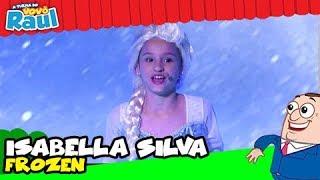 FROZEN - ISABELLA SILVA (Raul Gil)