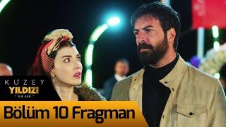 Kuzey Yıldızı İlk Aşk 10. Bölüm Fragman