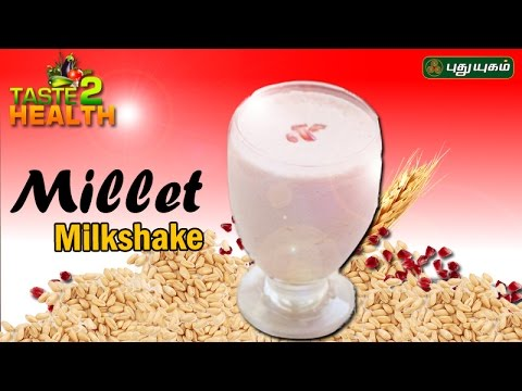 Millet Milkshake Taste2Health Good Morning Tamizha 22-02-2017 PUTHUYUGAM TV
