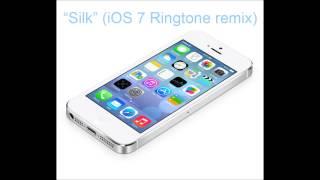 """SILK"" iOS 7 ringtone remix"