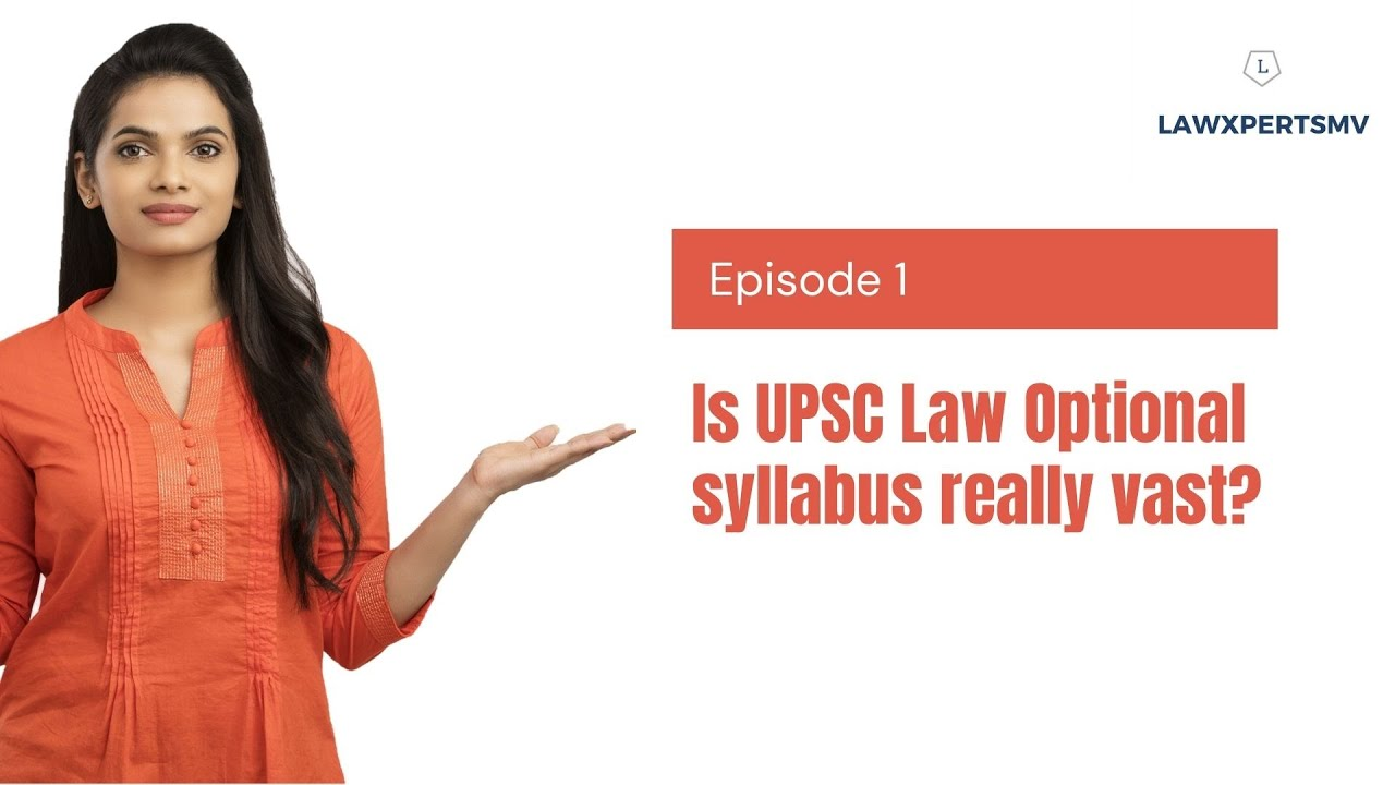 UPSC Law Optional syllabus | Is it vast?