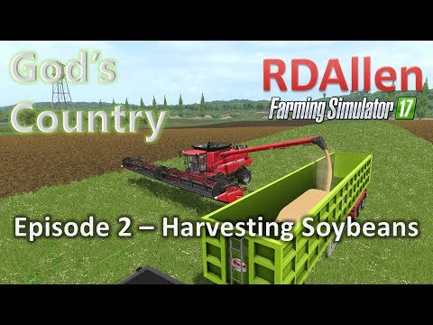 Farming Simulator 17 MP God's Country E2 - Harvesting Soybeans