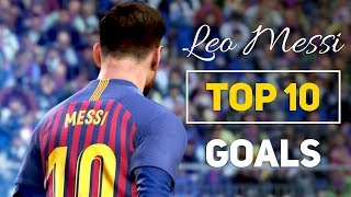 PES 2019 - LEO MESSI TOP 10 GOALS HD