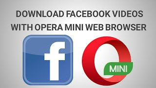Gambar cover How To Download Facebook Videos With Opera Mini