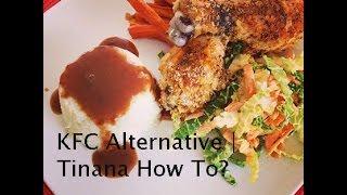 Kfc Alternative - Tlc (tinana Luscious Chicken)   Tinana How To?