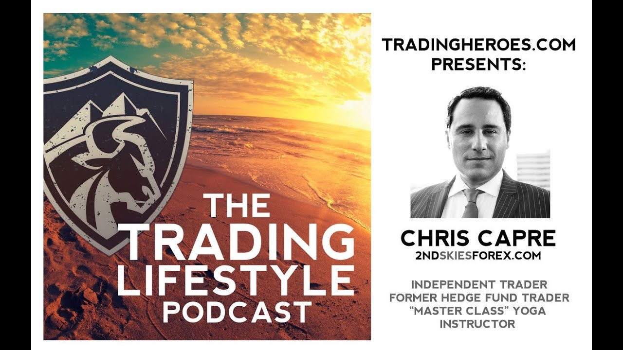 How A Millionaire's Inuition Transformed Chris Capre From A Yoga  Teacher To Forex Trader