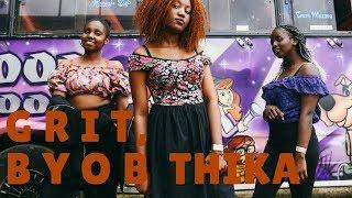 G R I T | BLAZE BYOB Thika, Kenyan Story