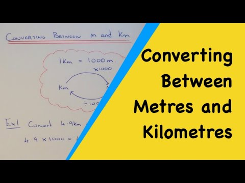How To Easily Convert Between Metres And Kilometres Using The Fact 1000m = 1km.