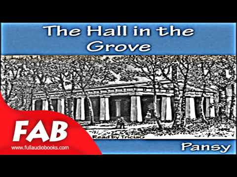 The Hall in the Grove Part 1/2 Full Audiobook by PANSY by Christian Fiction