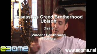 eDome: Assassin's Creed Brotherhood osa 6: pelin tuottajan haastattelu - Vincent Pontbriand