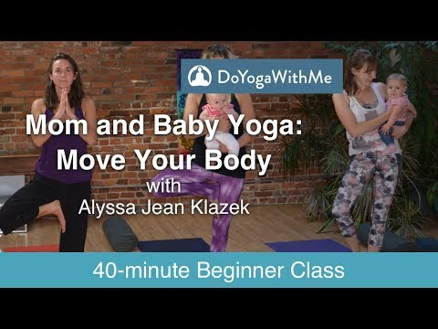 Mom and Baby Yoga with Alyssa Jean Klazek: Move Your Body!
