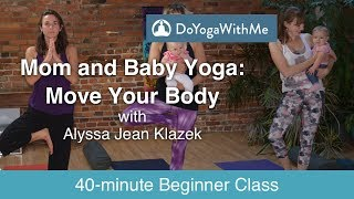 Mom And Baby Yoga With Alyssa Jean Klazek Move Your Body Youtube