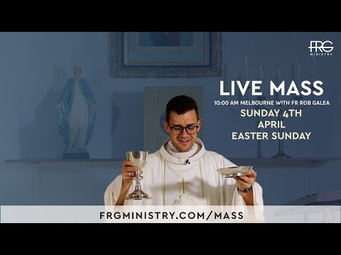 Easter Sunday Mass with Fr. Rob Galea 04/04/2021