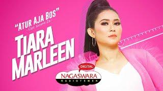 Tiara Marleen - Atur Aja Bos (Official Radio Release) NAGASWARA