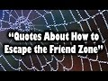 Quotes About How to Escape the Friend Zone