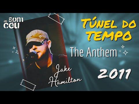 Jake Hamilton The Anthem