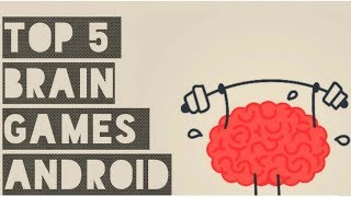 TOP 5 Brain Games Android 2018