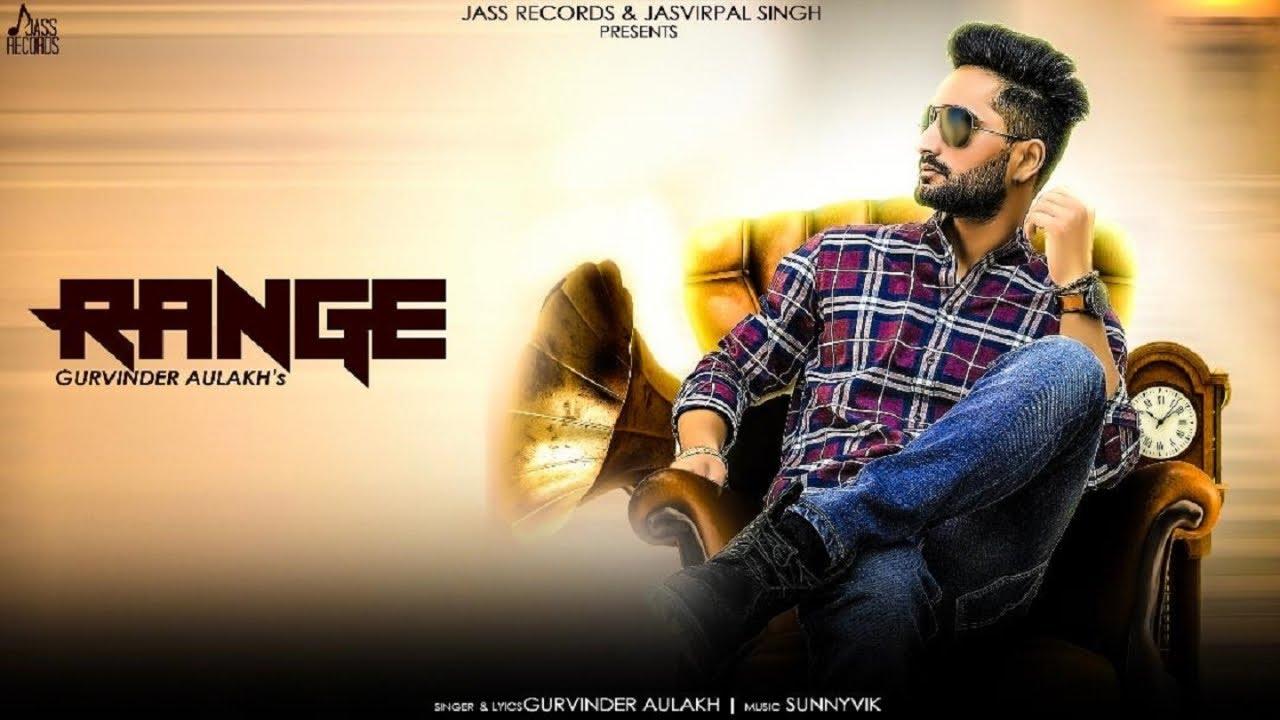 Range | (Full Song) | Gurvinder Aulakh| New Punjabi Songs 2018 | Latest  Punjabi Songs 2018