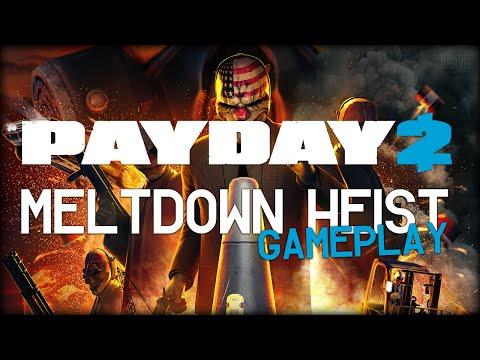 Payday 2: Meltdown - Gameplay (New Heist)