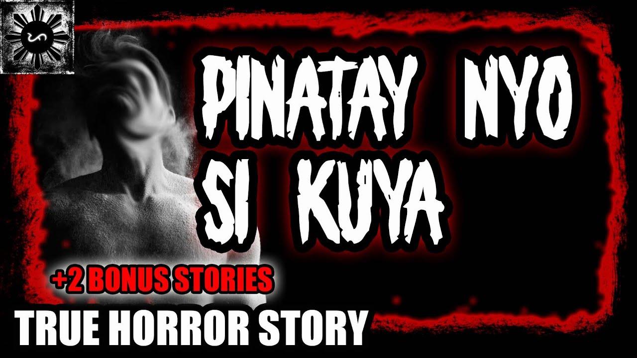 PINATAY NYO SI KUYA | TAGALOG HORROR STORY | (TRUE HORROR STORY)