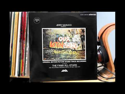 Fania All Stars - Our Latin Thing (Vinyl full, Linn Sondek LP12, Koetsu Black GL, Accuphase D-50)