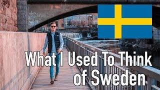 What I Thought About Sweden Before Moving Here