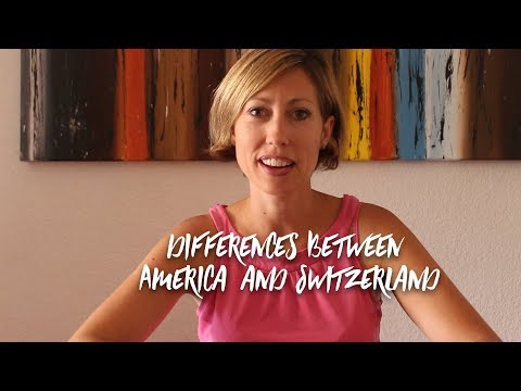 Living in Switzerland vs. America |  20 Major Differences