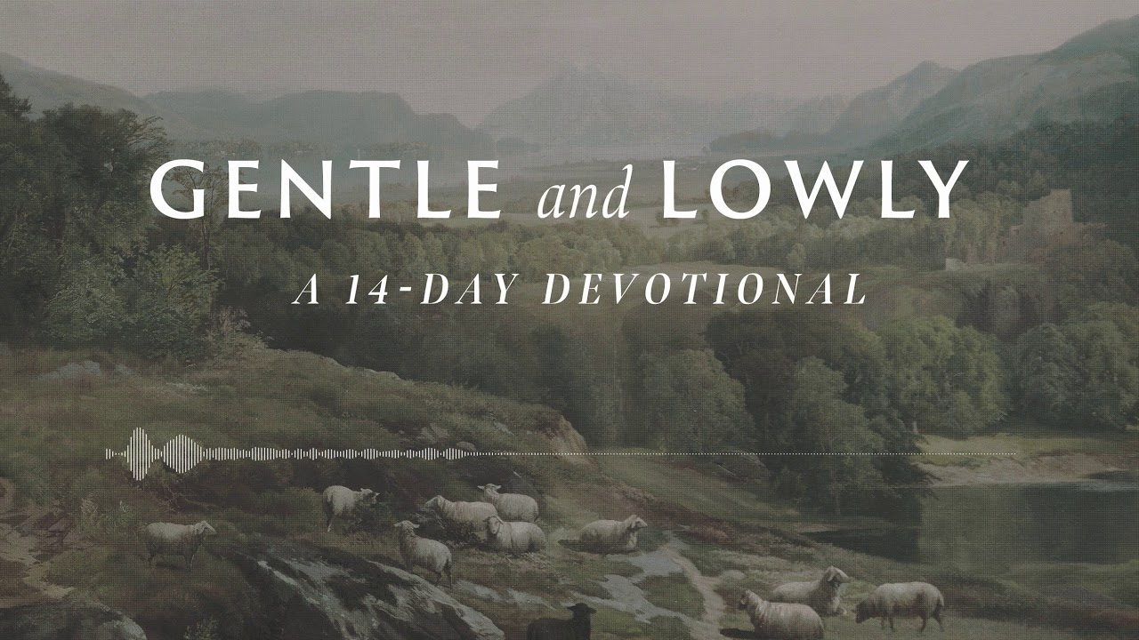 Day 3: For the Joy Set Before Him (Gentle and Lowly: A 14-Day Devotional)