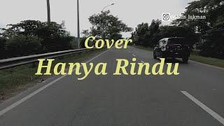 Hanya Rindu-Andmesh Kamaleng/Lirik (Cover-Lukman Lubis)