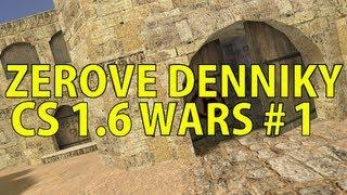 Zerove Denniky - CS 1.6 Wars #1