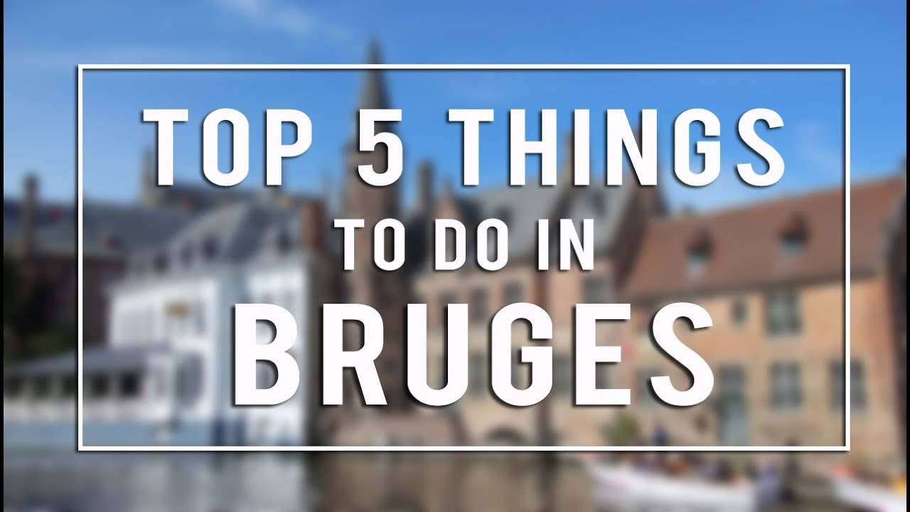 Top 5 Things To Do in Bruges - YouTube