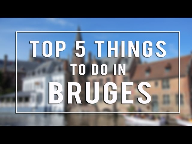 Top 5 Things To Do in Bruges