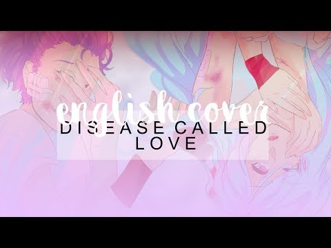 Vocaloid - Disease Called Love (English Cover)【Melt • Chance】