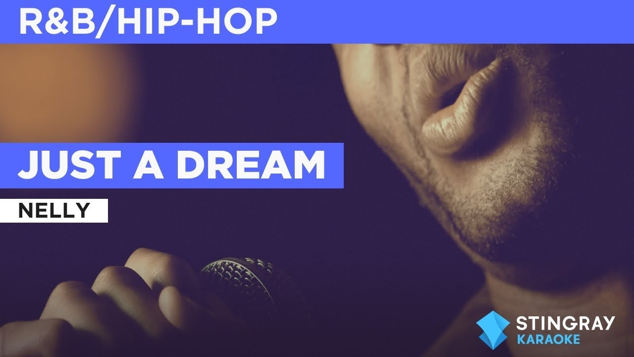 Just A Dream : Nelly | Karaoke with Lyrics (with lead vocal)