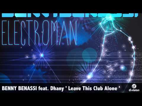 BENNY BENASSI Feat. Dhany ' Leave This Club Alone '
