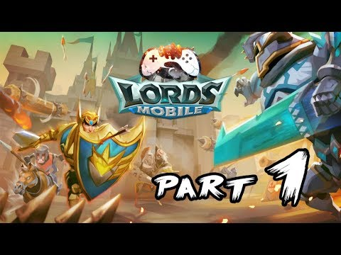 lords-mobile-walkthrough-part-1-gameplay-review-ios,-android
