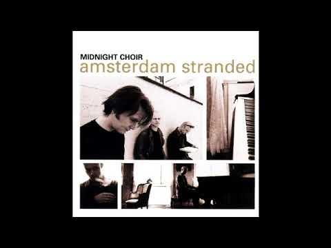 Midnight Choir - Amsterdam Stranded [1998] (Full Album)